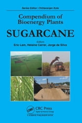 Compendium of Bioenergy Plants: Sugarcane ebook by Lam, Eric
