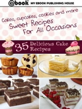 35 Delicious Cake Recipes ebook by My Ebook Publishing House