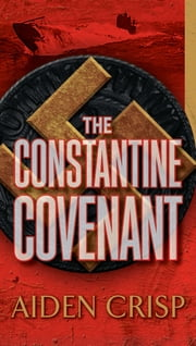 The Constantine Covenant ebook by Aiden Crisp