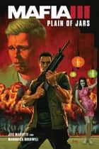Mafia III: Plain of Jars ebook by Marsheila Rockwell, Jeff Mariotte