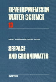 Seepage and Groundwater ebook by Mariño, M.A.