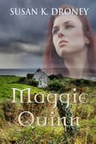Maggie Quinn ebook by Susan K. Droney