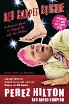 Red Carpet Suicide ebook by Perez Hilton,Jared Shapiro