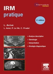 IRM pratique ebook by Lionel Arrivé, Michel BLERY, Louisa Azizi,...