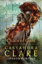 The Last Hours: Chain of Gold ebook by