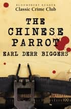 The Chinese Parrot 電子書籍 by Earl Derr Biggers