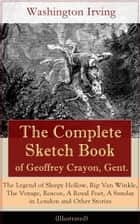 The Complete Sketch Book of Geoffrey Crayon, Gent. - The Legend of Sleepy Hollow, Rip Van Winkle, The Voyage, Roscoe, A Royal Poet, A Sunday in London and Other Stories (Illustrated) 電子書 by Washington  Irving, Randolph  Caldecott