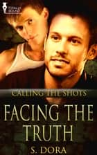 Facing the Truth ebook by S. Dora