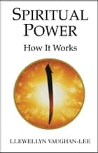 Spiritual Power ebook by Llewellyn Vaughan-Lee, PhD