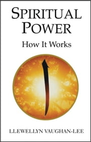 Spiritual Power - How It Works ebook by Llewellyn Vaughan-Lee, PhD