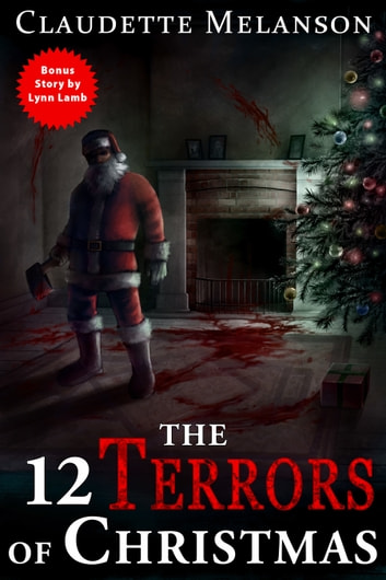 The 12 Terrors of Christmas ebook by Claudette Melanson