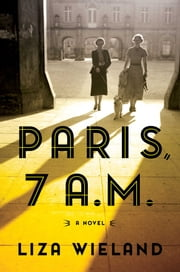 Paris, 7 A.M. ebook by Liza Wieland
