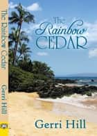 The Rainbow Cedar ebook by Gerri Hill