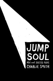 Jump Soul: New and Selected Poems ebook by Charlie Smith