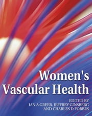 Women's Vascular Health ebook by Greer, Iain A