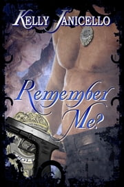 Remember Me? ebook by Kelly Janicello