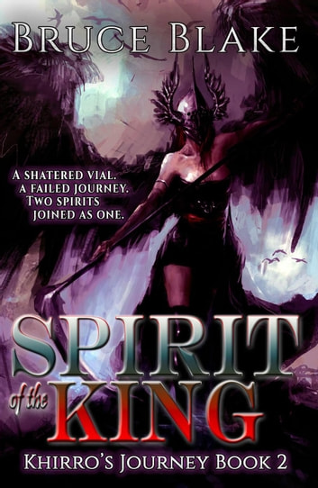 Spirit of the King - Khirro's Journey, #2 ebook by Bruce Blake