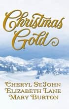 Christmas Gold - Colorado Wife\Jubal's Gift\Until Christmas ebook by Cheryl St.John, Elizabeth Lane, Mary Burton