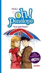 Oh ! Pénélope - Do you speak français ? - T5 ebook by Nancy Peña, Moka