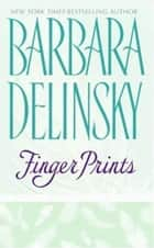 Finger Prints ebook by Barbara Delinsky