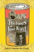 The Foods of Jose Rizal ebook by Felice Prudente Sta. Maria