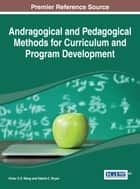 Andragogical and Pedagogical Methods for Curriculum and Program Development ebook by Victor C. X. Wang,Valerie C. Bryan