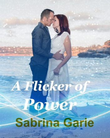 A Flicker of Power ebook by Sabrina Garie