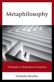 Metaphilosophy - Philosophy in Philosophical Perspective ebook by Nicholas Rescher
