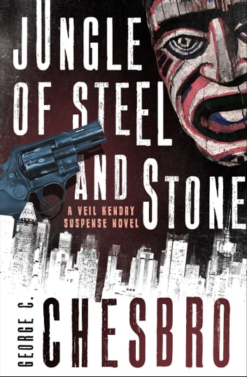 Jungle of Steel and Stone ebook by George C. Chesbro