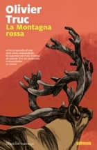 La Montagna rossa eBook by Olivier Truc