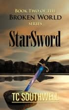 The Broken World Book Two: StarSword ebook by