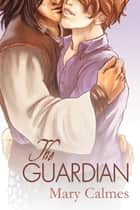 The Guardian ebook by Mary Calmes