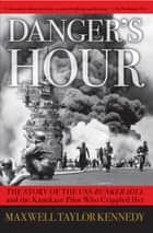 Danger's Hour ebook by Maxwell Taylor Kennedy
