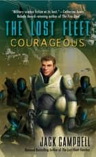The Lost Fleet: Courageous eBook by Jack Campbell