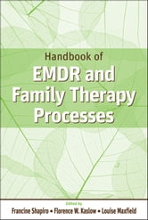 Handbook of EMDR and Family Therapy Processes ebook by