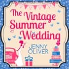 The Vintage Summer Wedding audiobook by