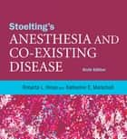 Stoelting's Anesthesia and Co-Existing Disease ebook by Roberta L. Hines,Katherine Marschall