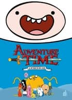 Adventure Time - Intégrale - Volume 1 eBook by Braden Lamb, Shelli Paroline, Ryan North