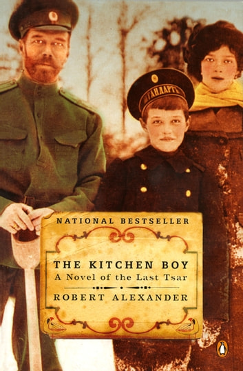 The Kitchen Boy - A Novel of the Last Tsar 電子書 by Robert Alexander
