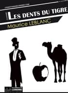Les Dents du tigre ebook by Maurice Leblanc