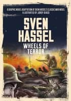 Wheels of Terror - The Graphic Novel ebook by Sven Hassel, Jordy Diago