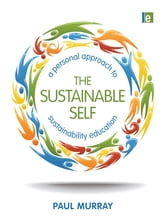 The Sustainable Self - A Personal Approach to Sustainability Education ebook by Paul Murray