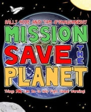Mission: Save the Planet - Things YOU Can Do to Help Fight Global Warming! ebook by Sally Ride,Tam O'Shaughnessy
