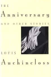 The Anniversary and Other Stories ebook by Louis Auchincloss