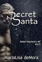 Secret Santa ebook by MariaLisa deMora