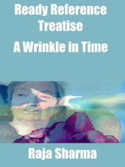 Ready Reference Treatise: A Wrinkle in Time ebook by Raja Sharma