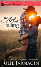 The Art of Falling ebook by Julie Jarnagin