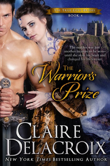 The Warrior's Prize ebook by Claire Delacroix