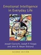 Emotional Intelligence in Everyday Life ebook by John H. Beck