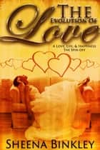 The Evolution Of Love ebook by Sheena Binkley